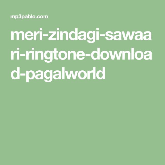 meri zindagi mein aake meri zindagi sawaari mp3 ringtone download