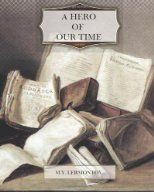 A Hero Of Our Time by M. Y. Lermontov