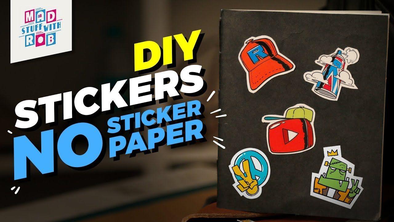Diy stickers no sticker paper mad stuff with rob