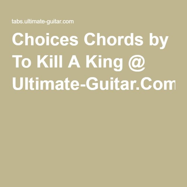 To Kill A King Choices Piano Songs Pinterest Piano Songs