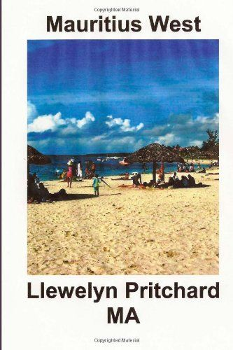 Mauritius West: : Ein Souvenir Sammlung von Farbfotografien mit Bildunterschriften (Fotoalben) (Volume 8) (German Edition) by Llewelyn Pritchard MA http://www.amazon.com/dp/1495915581/ref=cm_sw_r_pi_dp_1iwhub139DNPP