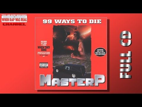 7f30599b805395 Master P - 99 Ways To Die [Full Album] CD Quality - YouTube | Music ...