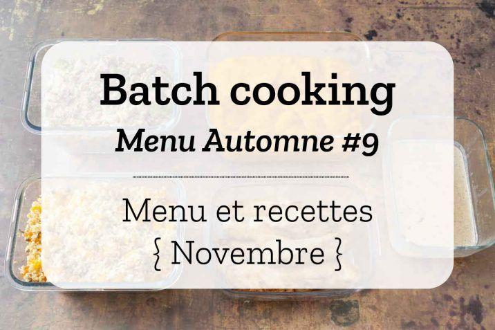 Batch cooking Automne #9 – Mois de Novembre – Semaine 47