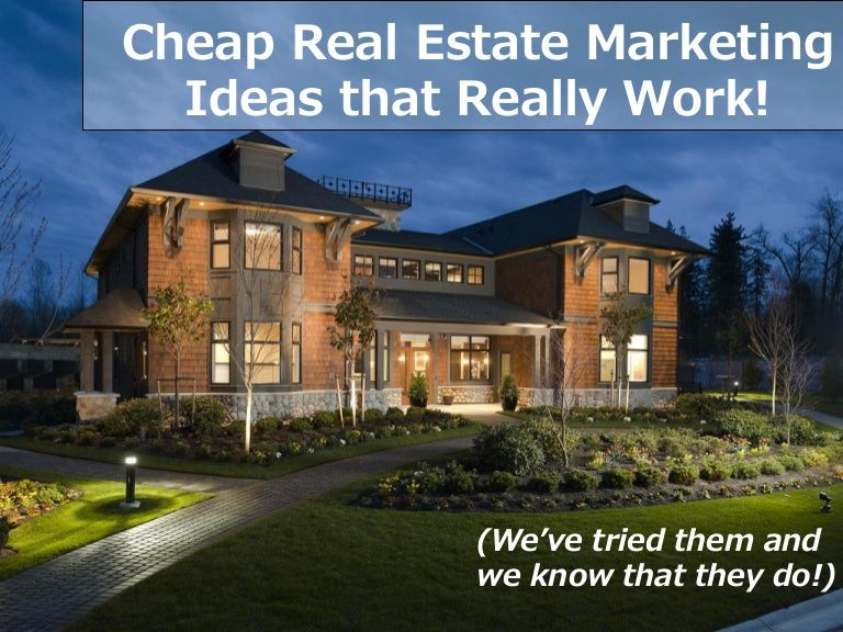 Cheap Real Estate Marketing Ideas that Really Work! by V F via slideshare