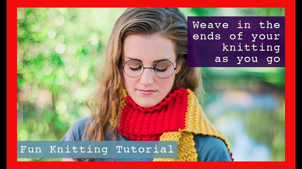Weave in ends as you knit Weaving in ends as you go