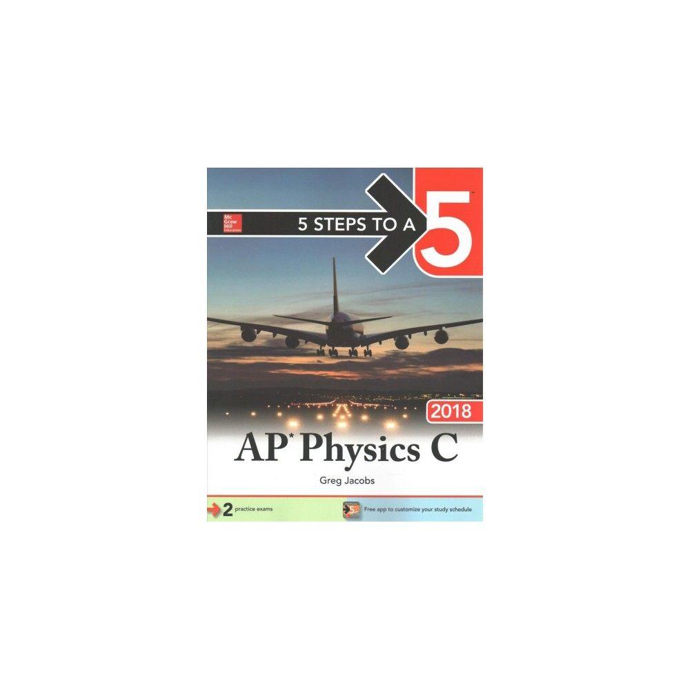 5 Steps to a 5 Ap Physics C 2018 (Reprint) (Paperback) (Greg Jacobs