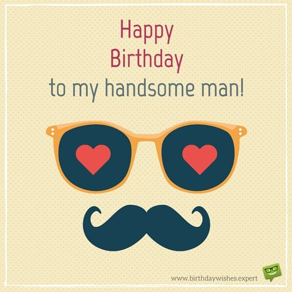 Image of: Birthday Quotes Happy Birthday To My Handsome Man Pinterest 50 Romantic Birthday Wishes For Your Husband Birthday Wishes