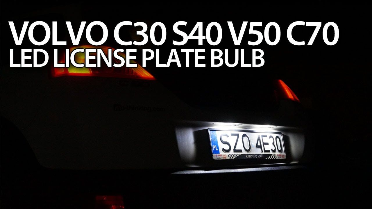 How To Replace License Plate C5w Bulbs With Led In Volvo C30 S40 V50 C70 Tuning Volvo Volvo C30 License Plate