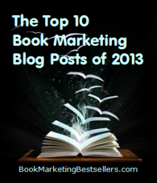 The Top 17 Book Marketing Blogs Posts of All-Time (okay I'm biased) - Here are the most-visited blog posts on this website since we began posting. Enjoy these book marketing, Internet marketing, and social media blog posts.