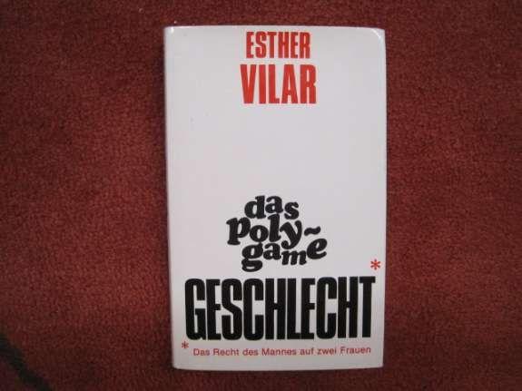 Bild 1: Das polygame Geschlecht: Esther Vilar