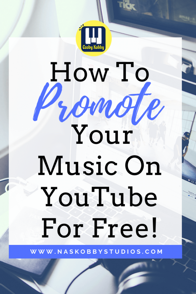 How To Promote Your Music On Youtube For Free Best Of Nas Kobby