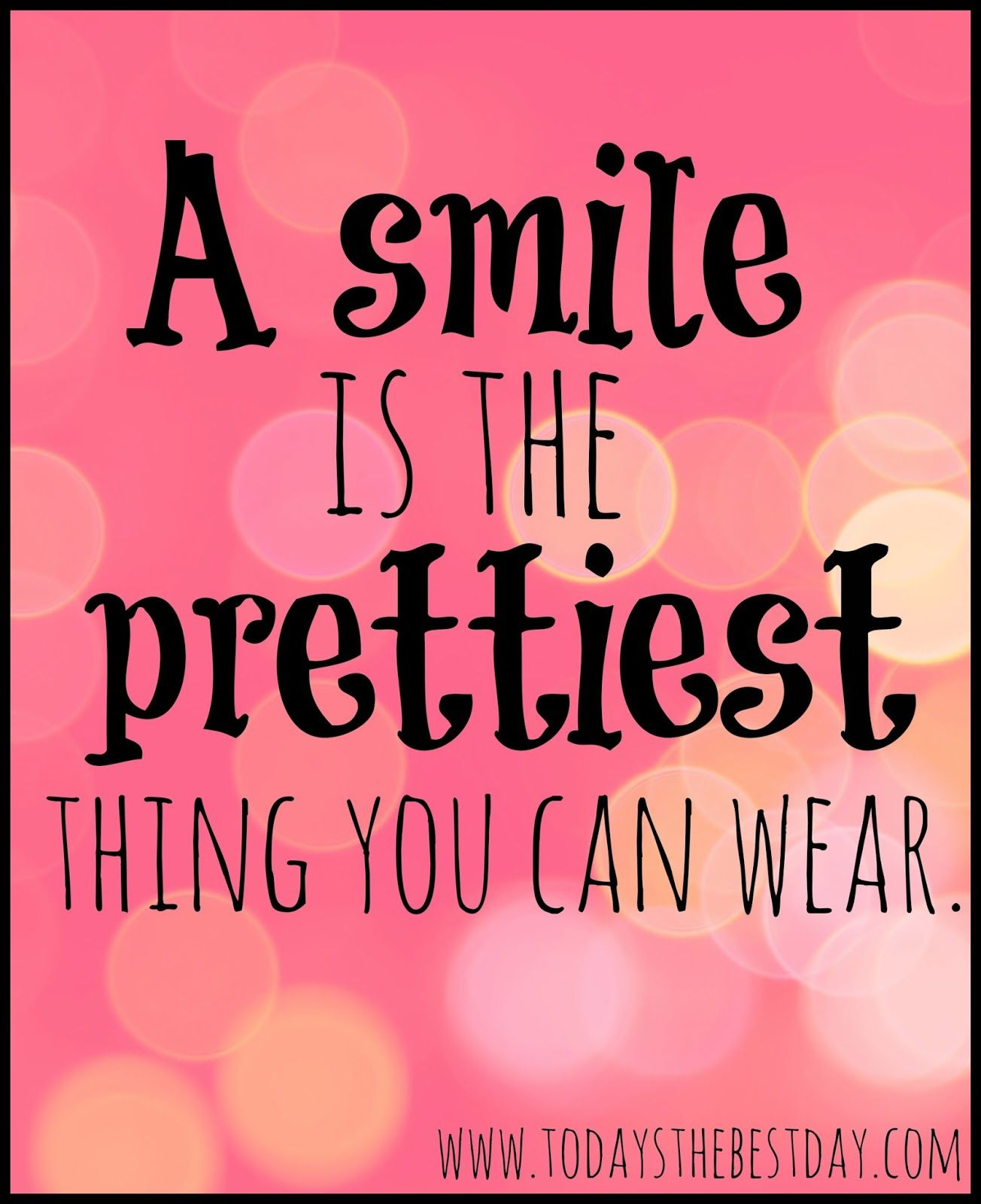 a smile is the prettiest thing you van wear positive