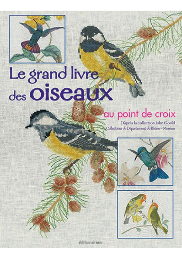 le grand livre des oiseaux au point de croix broder avec saxe pinterest grands livres le. Black Bedroom Furniture Sets. Home Design Ideas