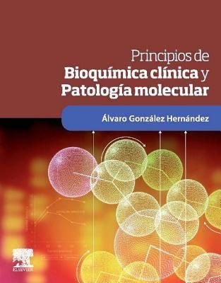 Principios De Bioquímica Clínica Y Patología Molecular Dr álvaro González Hernández Profesor Titular De Bio Bioquímica Biologia Molecular Bioquimica Libros