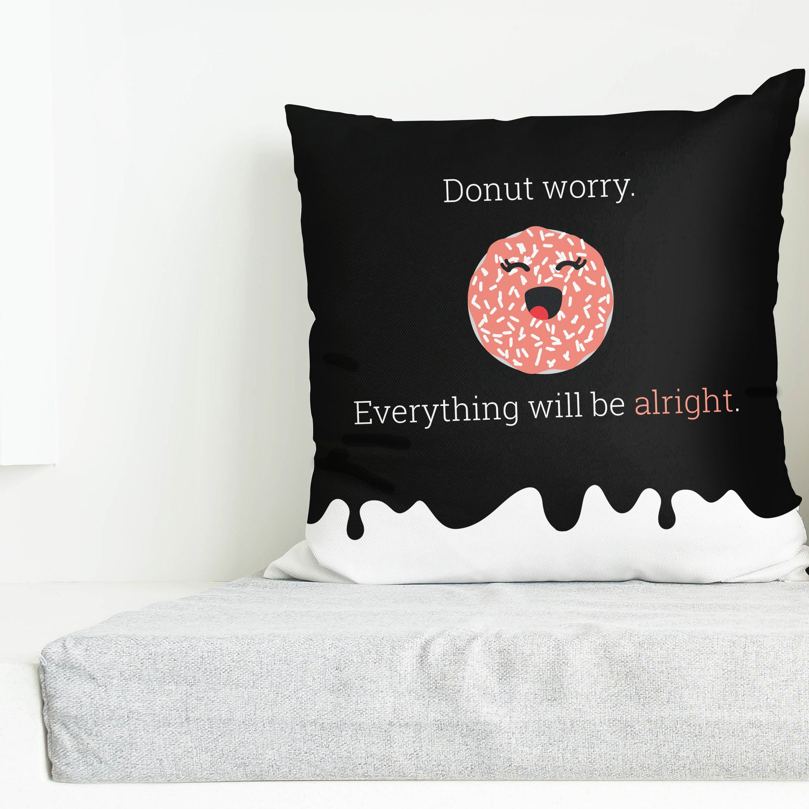 Donut worry everything will be alright cute saying throw pillow