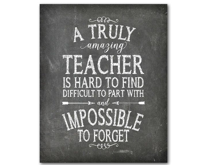 teacher appreciation print a truly amazing teacher is hard to find difficult to part with and impossible to forget back to school - Teacher Pictures To Print