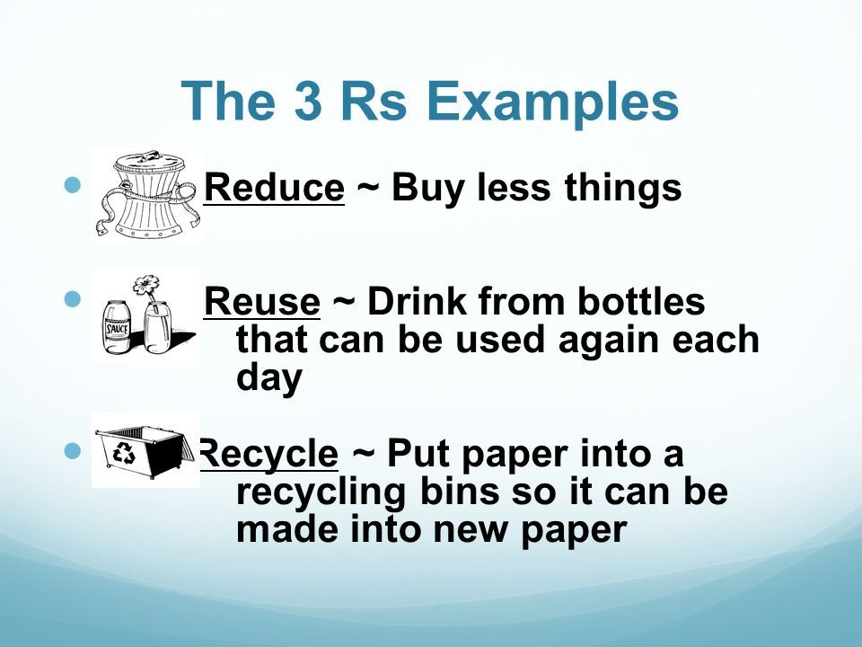 Reduce Reuse Recycle Ppt Download The 3 Rs Examples