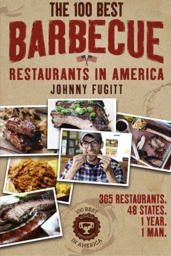 Free Ebook The 100 Best Barbecue Restaurants In America Pdf Download Now This Ebook Is Available And Free In Pdf Epub Mob In 2020 Barbecue Restaurant Eat Barbecue