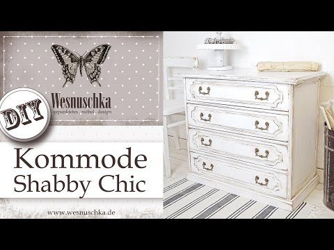 Diy Shabby Chic Kommode Mit Patina How To Shabby Chic Furniture