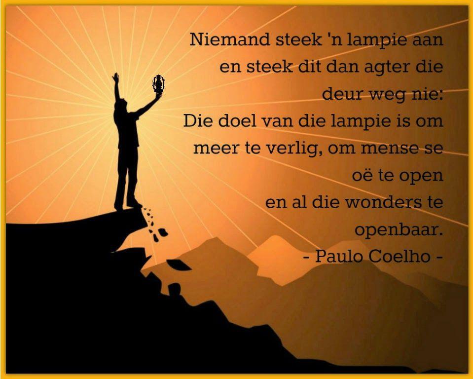 Afrikaanse Inspirerende Gedagtes & Wyshede: Niemand steek 'n lampie aan en steek dit dan agter...