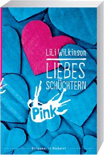 Liebesschüchtern (Love shy) von Lili Wilkinson - ein überraschendes Mädchenbuch ab 12 Jahren