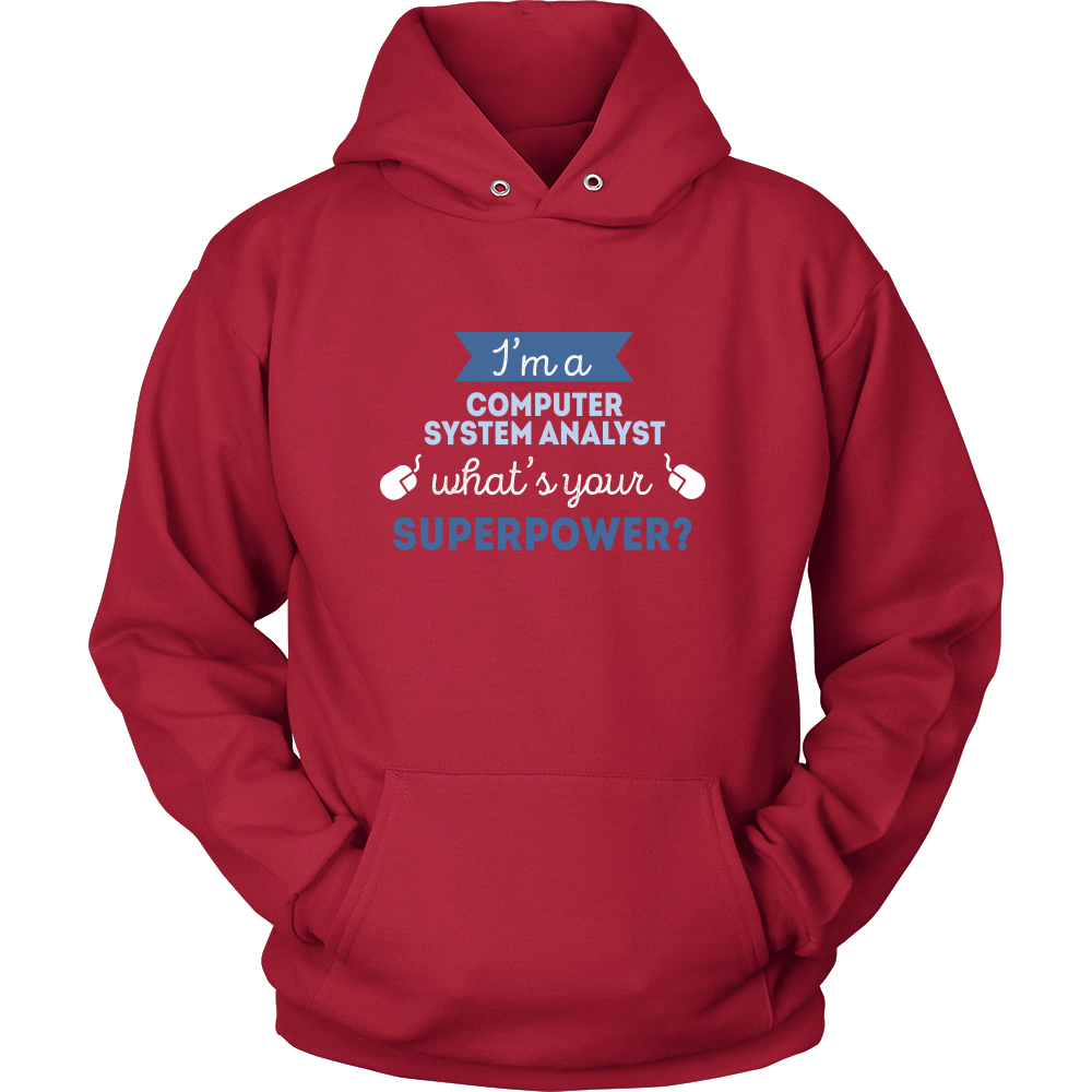 Computer system analyst Shirt - I'm a Computer system analyst, what's your superpower? - Profession Gift
