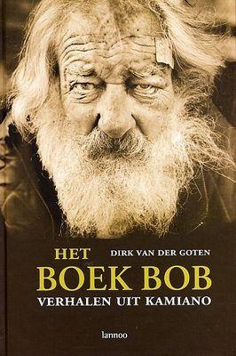 Het boek Bob : verhalen uit Kamiano - Dirk Van der Goten  http://zoeken.muntpunt.bibliotheek.be/detail/Dirk-Van-der-Goten/Het-boek-Bob-verhalen-uit-Kamiano/Boek/?itemid=|library/marc/vlacc|2772766