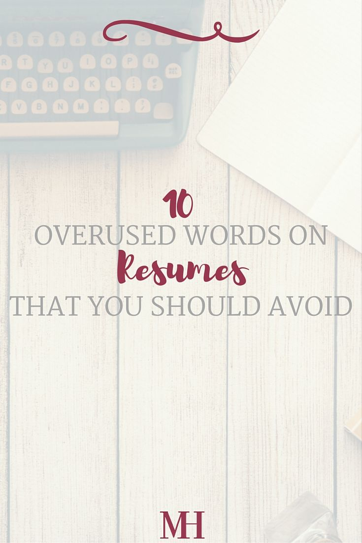 10 Overused Words on Resumes that You Should Avoid | Perfect resume ...