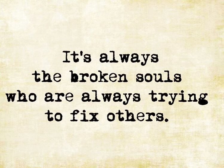 #broken #souls always #try to #fix others.. #life # ...
