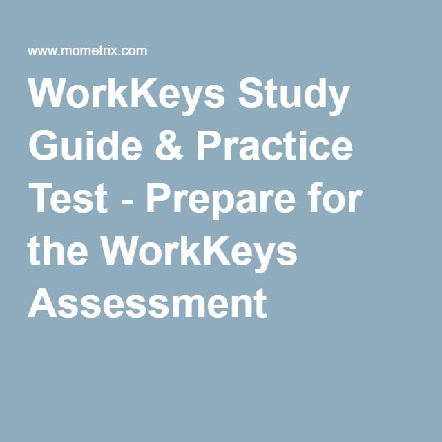workkeys study guide practice test prepare for the workkeys rh pinterest com WorkKeys Sample Test Sopp WorkKeys Certificate