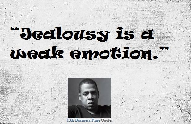 Jealousy is a weak emotion jay z quotes jay z quotes jay z quotes malvernweather Choice Image