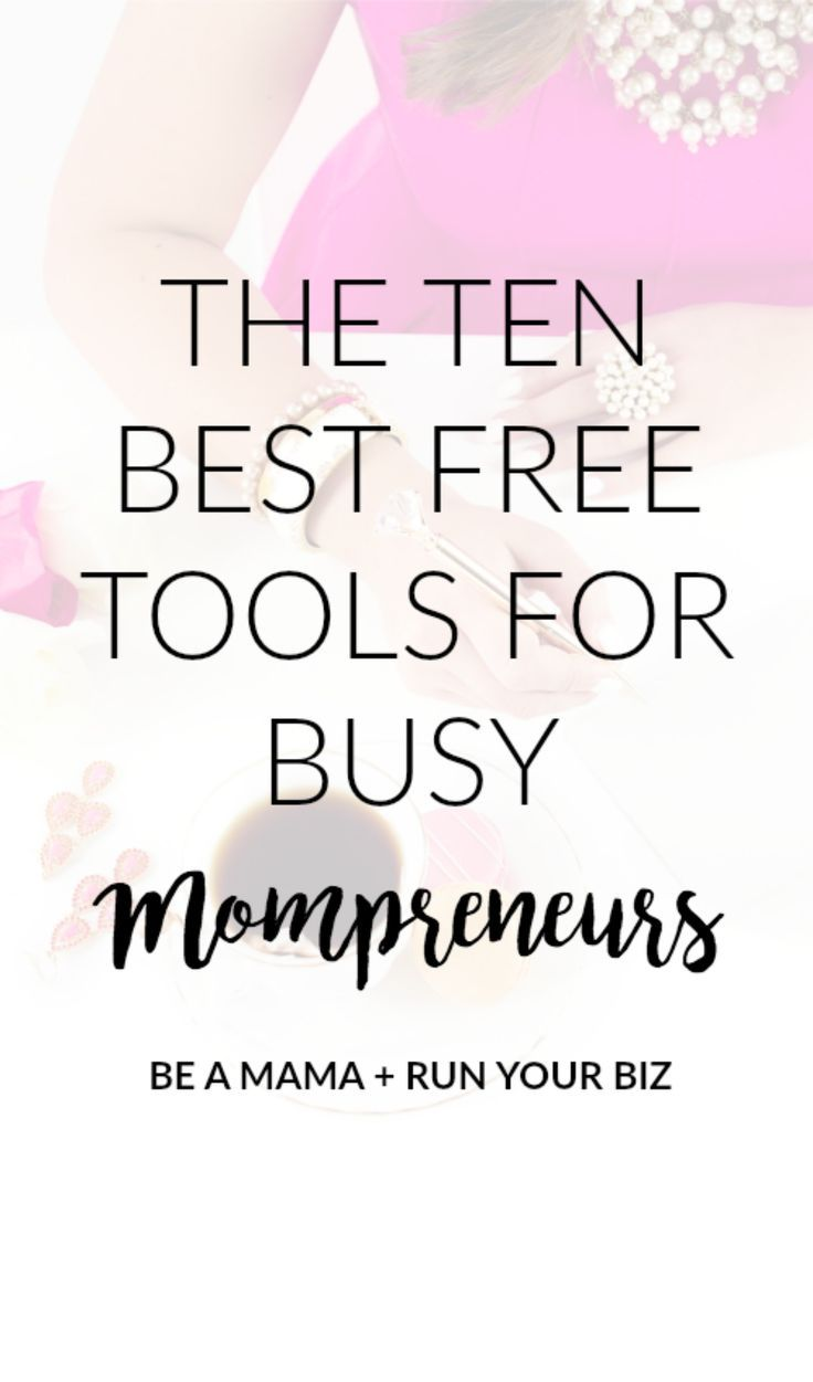 The ten best free tools for busy mompreneurs. These are ...
