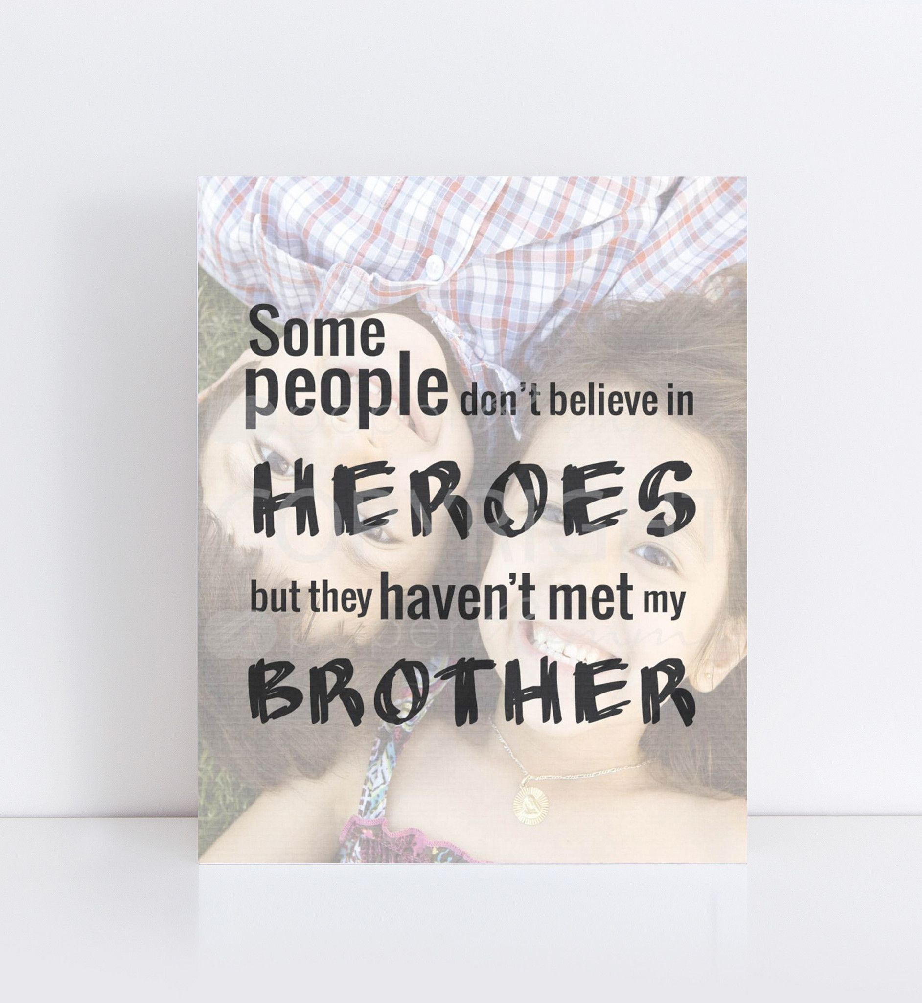 Quotes About Loving Your Brother My Hero Brother Personalized Photo Quote  Brother Photos Photo