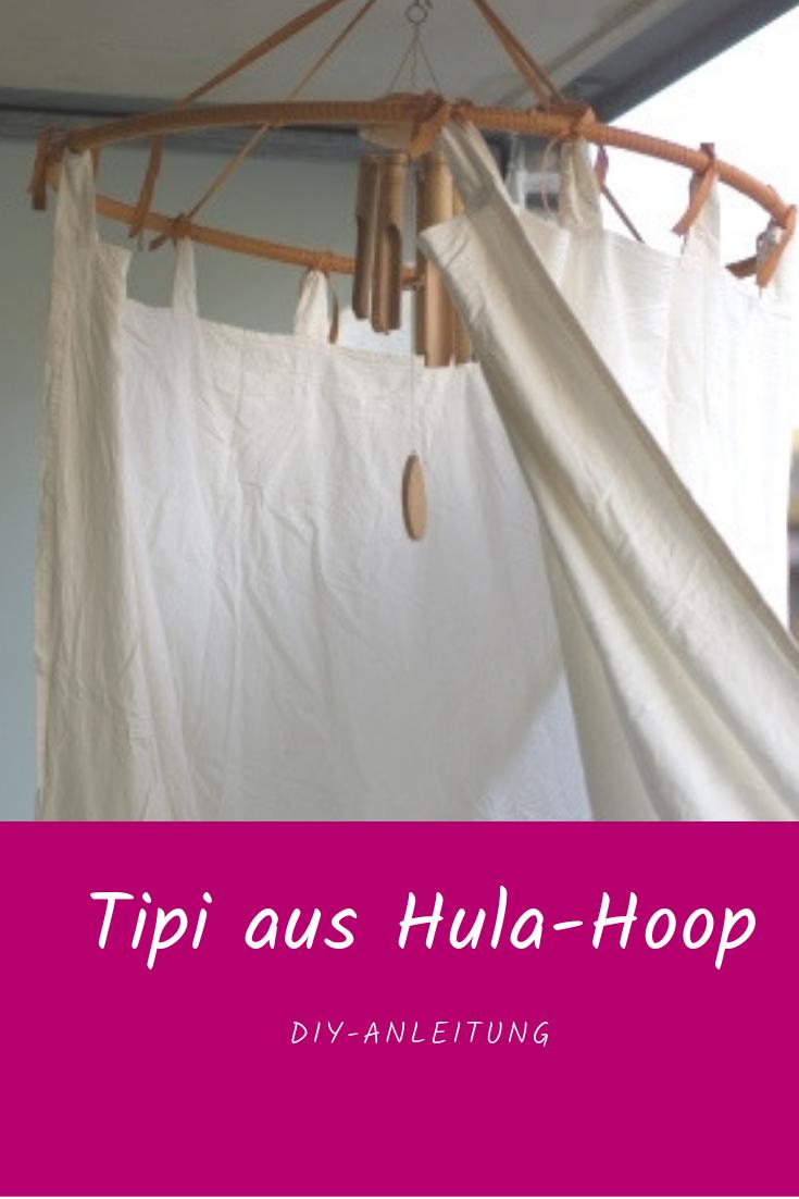 Diy Ein Tipi Aus Einem Hula Hoop Reifen Tipi Kinder Tipi Tipi Selber Bauen