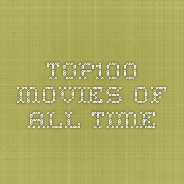 Top100 Movies Of All Time All About Time Movies