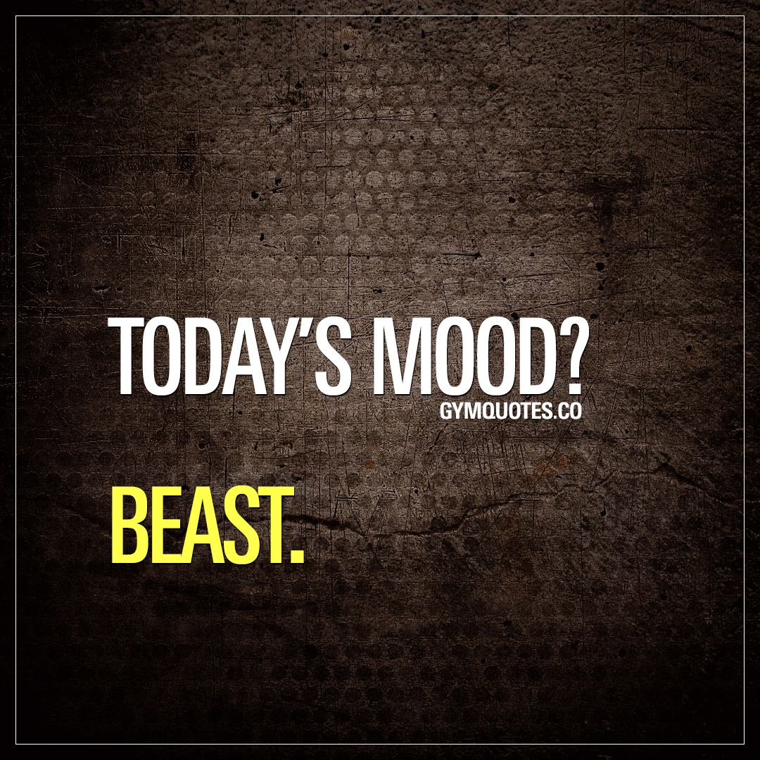 Citaten Over Mode : Be a beast gym motivation quote today s mood beast beast mode
