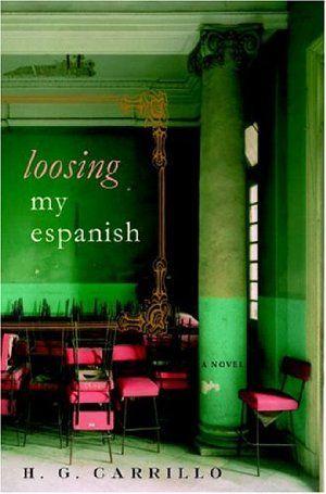 Loosing My Espanish: A Novel:Amazon:Books