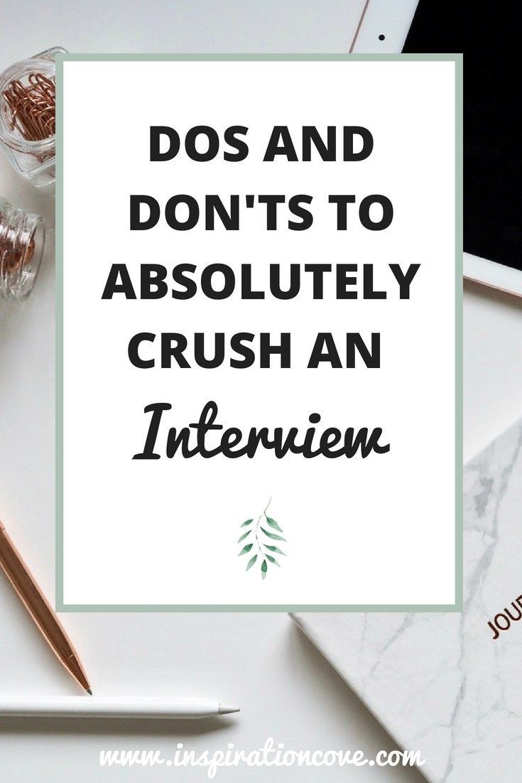 Interview dos and donts advice to absolutely crush your