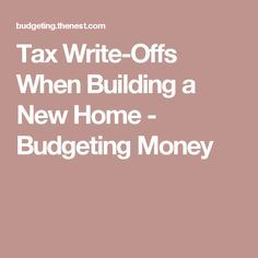 Tax Write-Offs When Building a New Home #buildingahouse