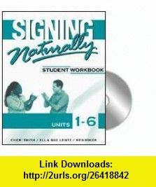 Signing naturally student workbook units 1 6 book dvds signing naturally student workbook units 1 6 book dvds 9781581212105 cheri smith isbn 10 1581212100 isbn 13 978 1581212105 tutorials pdf fandeluxe Images