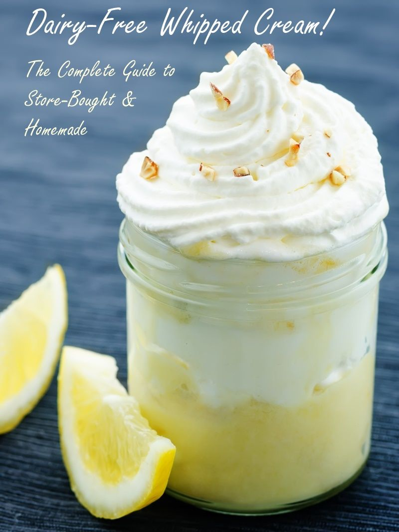 Dairy Free Vegan Whipped Cream The Guide To Products Recipes Vegan Whipped Cream Dairy Free Vegan Christmas Desserts