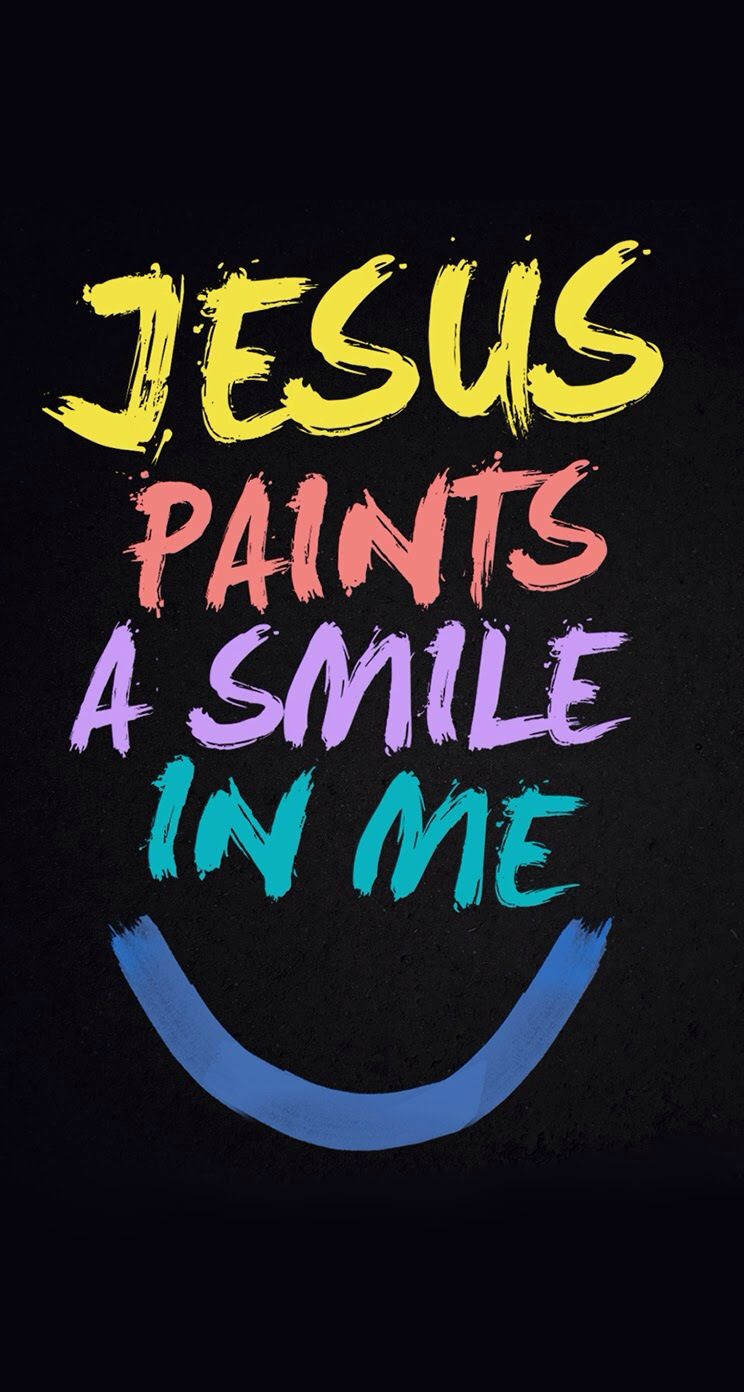 Jesus Paint A Smile In Me Jesus Quotes Wallpaper Christian Wallpaper Hd Bible Quotes