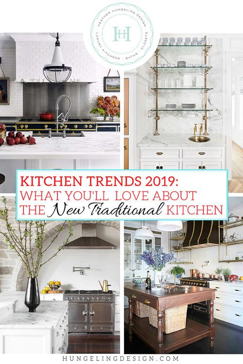 Kitchen Trends 2019: The New Traditional Kitchen — Heather Hungeling Design #traditionalkitchen