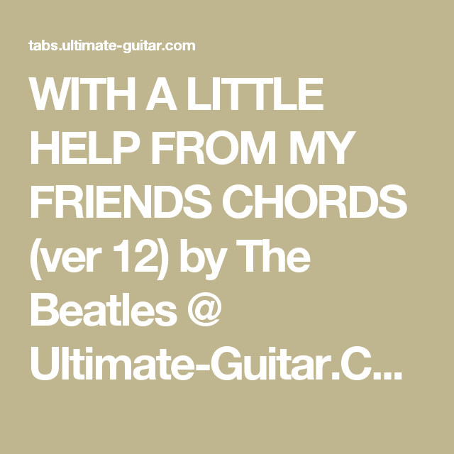 WITH A LITTLE HELP FROM MY FRIENDS CHORDS (ver 12) by The Beatles ...