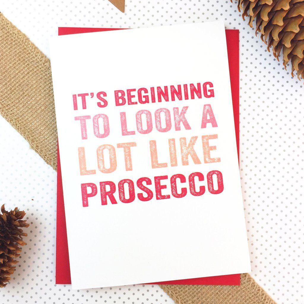 It\'s Beginning to Look a Lot Like Prosecco Greetings Card | Prosecco ...