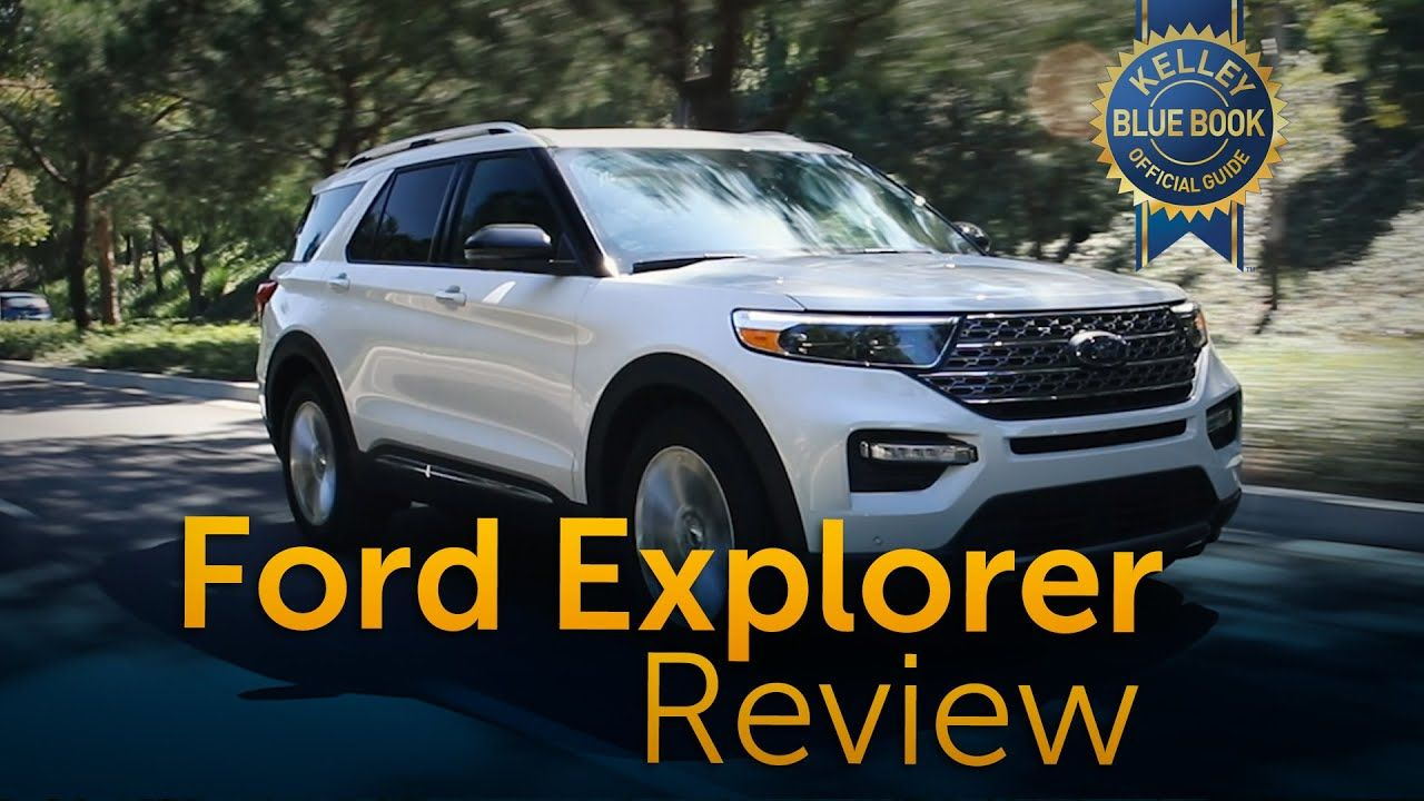 Kelley Blue Book Takes The Sixth Generation 2020 Fordexplorer Out For It S Test Drive In 2020 Ford Explorer Reviews Ford Explorer 2020 Ford Explorer