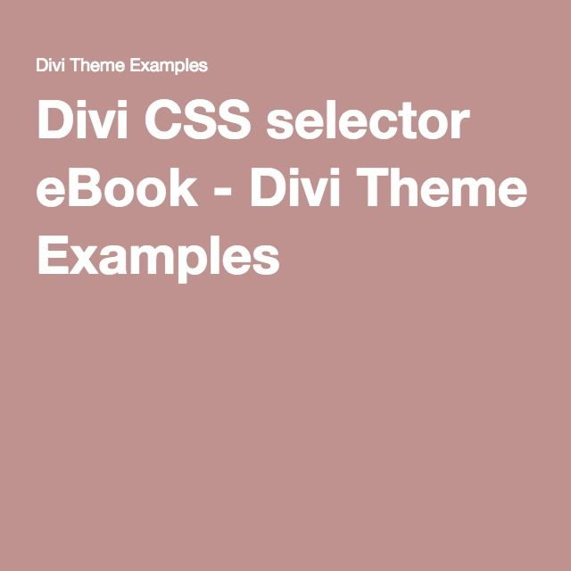 Divi CSS selector eBook - Divi Theme Examples