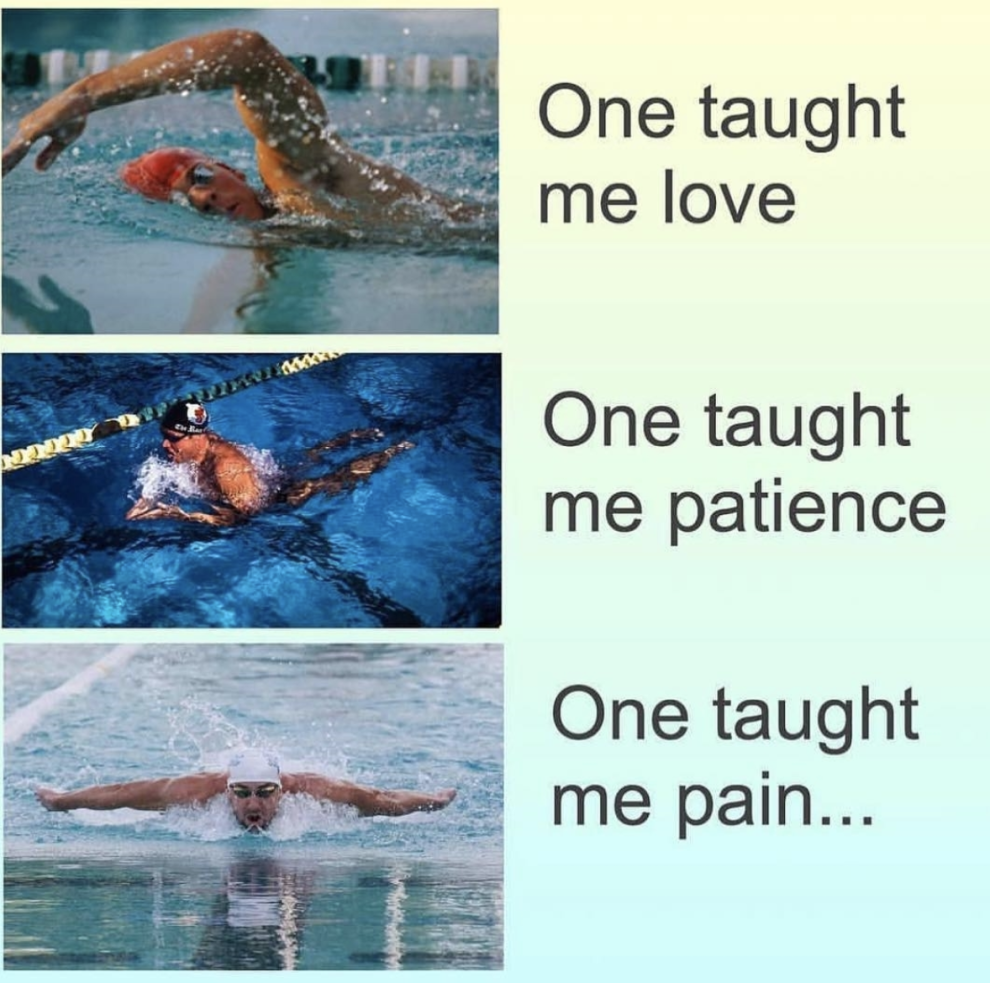 Just keep swimming... Also I'd like to point out backstroke isn't on here making it the inferior stroke. I'm a Flyer so backstroke is the worst