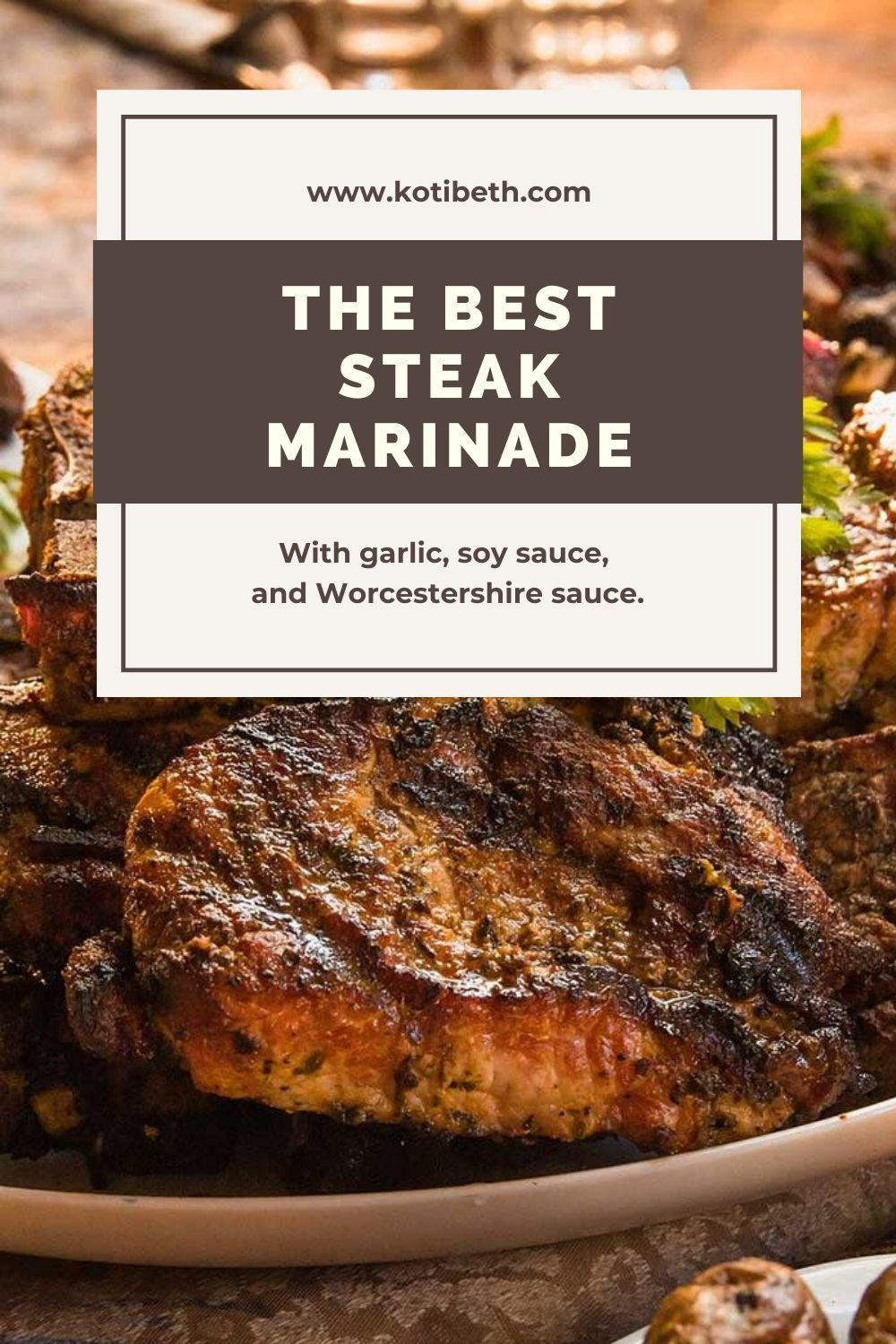 The Best Steak Marinade Recipe Ever