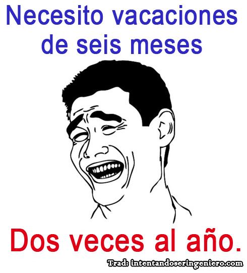 Memes chistosos de Vacaciones. Imágenes con frases graciosas para celebrar la llegada de las vacaciones en Julio.